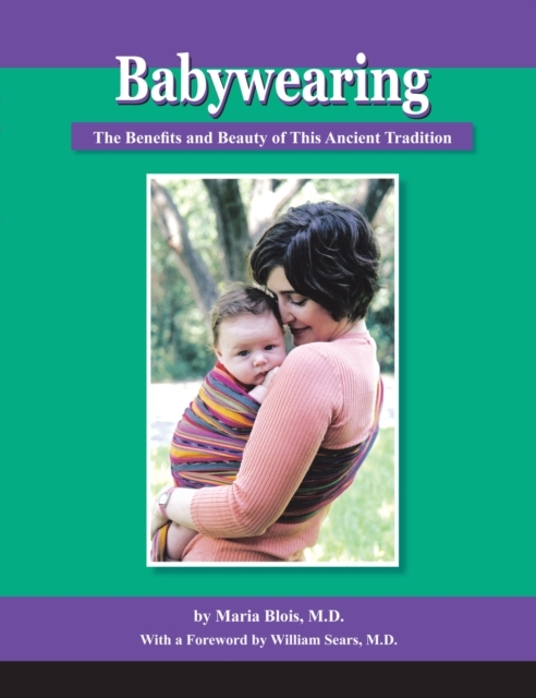 Babywearing: The Benefits and Beauty of