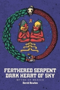 Feathered Serpent, Dark Heart of Sky