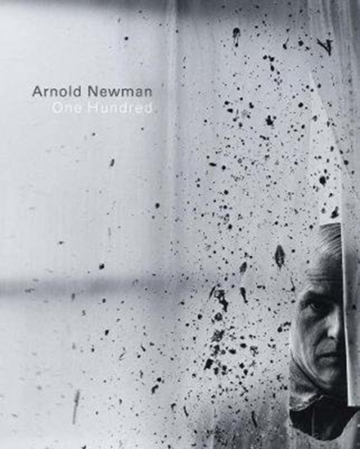 Arnold Newman - One Hundred