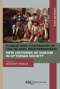 Plague and Contagion in the Islamic Medi