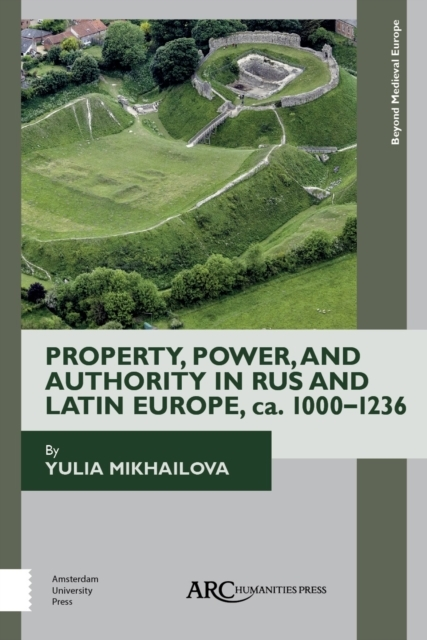 Property, Power, and Authority in Rus an