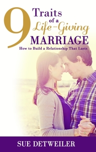9 Traits of a Life-Giving Marriage