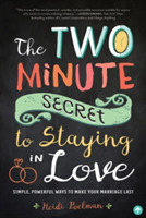 The-Two Minute Secret for Staying in Lov