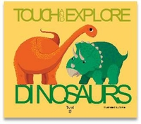 Dinosaurs: Touch and Explore