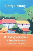 On Becoming a French Paysan