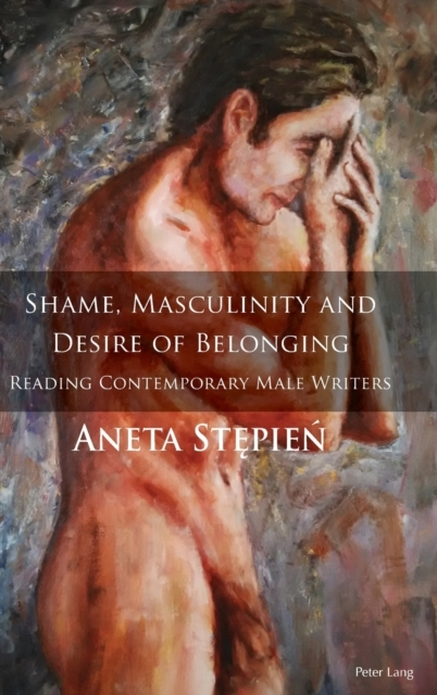 Shame, Masculinity and Desire of Belongi