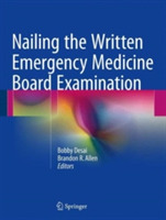 Nailing the Written Emergency Medicine B