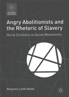 Angry Abolitionists and the Rhetoric of