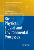 Rivers - Physical, Fluvial and Environme
