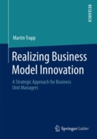 Realizing Business Model Innovation
