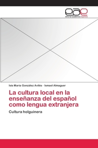 La Cultura Local En La Ensenanza del Esp