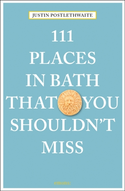 111 Places in Bath That You Shouldn't Mi