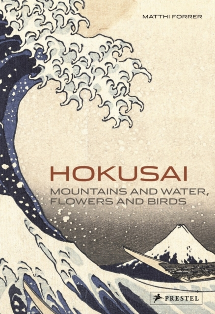 Hokusai: Mountains and Water, Flowers an