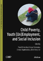 Child Poverty, Youth (Un)employment & So