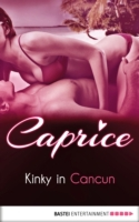 Kinky in Cancun - Caprice