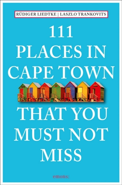 111 Places in Capetown That Youmust Not