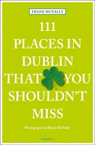 111 Places in Dublin That You Shouldn't