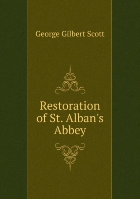 Restoration of St. Alban's Abbey. Report