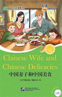 Chinese Wife and Chinese Delicacies (for
