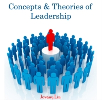 Concepts & Theories of Leadership