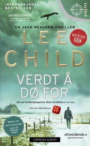 Verdt å dø for: en Jack Reacher-thriller