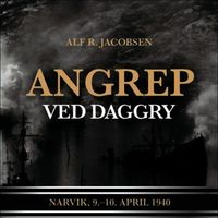 Angrep ved daggry: Narvik, 9.-10. april 1940