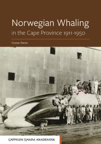 Norwegian whaling: in the Cape Province 1911-1950