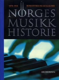 Norges musikkhistorie. Bd. 3: 1870-1910