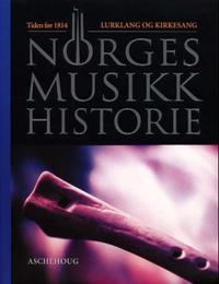 Norges musikkhistorie. Bd. 1