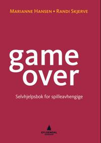 Game over!: selvhjelpsbok for spilleavhengige