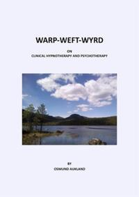 WARP-WEFT-WYRD: on clinical hypnotherapy and psychoterap