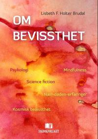Om bevissthet: psykologi, mindfulness, science fiction,