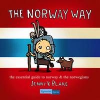 The Norway way: the essential guide to Norway & the Norw