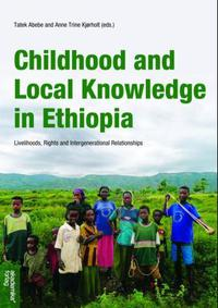 Childhood and local knowledge in Ethiopi: livelihoods, rights and intergenerationa