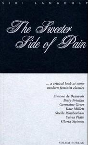 The sweeter side of pain: a critical look at some modern feminist