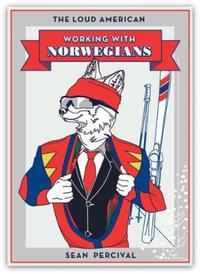 The loud American: working with Norwegians