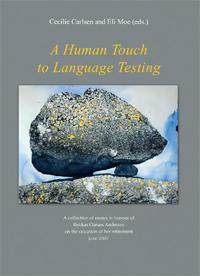 A human touch to language testing: a collection of essays in honour of Reid
