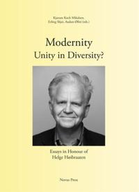 Modernity - unity in diversity?: essays in honour of Helge Høibraaten
