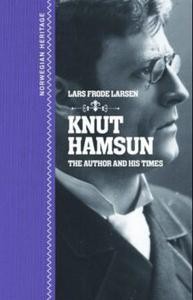 Knut Hamsun: the author and his times