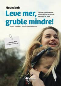 Leve mer, gruble mindre!: hovedbok