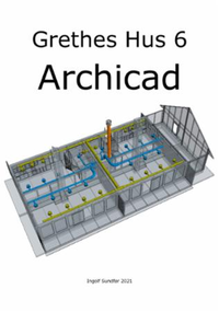 Grethes hus 6: ArchiCAD