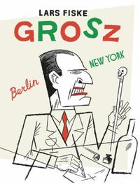 Grosz: Berlin-New York
