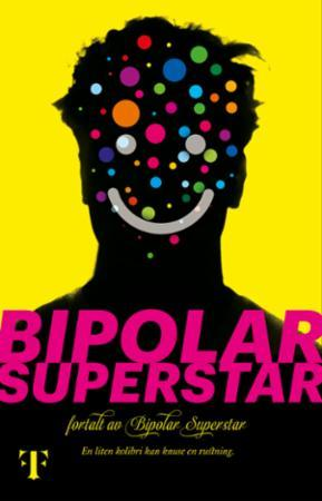 Bipolar Superstar
