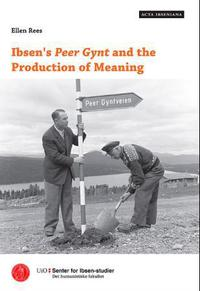 Ibsen's Peer Gynt and the production of
