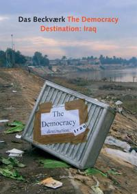 The Democracy, destination: Iraq: fra teatret til verdensscenen