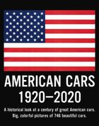American cars 1920-2020: a historical look at a century of great