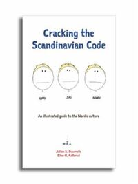 Cracking the Scandinavian code: an illustrated guide to the Nordic cultu