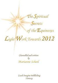 The spiritual secrets of the equinoxes l: unconditional love, pearls for the soul,