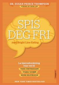 Spis deg fri: med Bright line eating