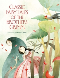 Classic Fairy Tales by Brothers Grimm